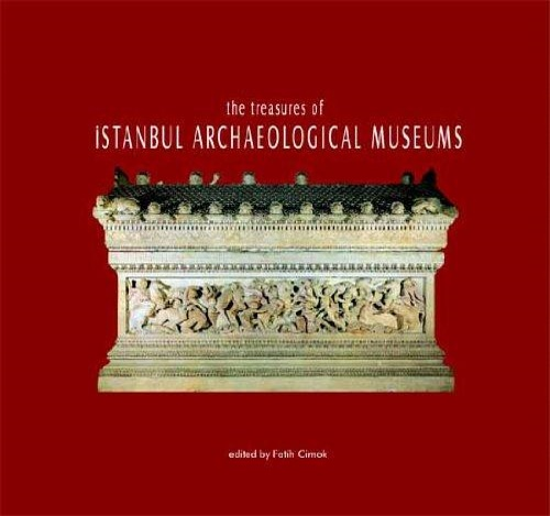 Cimok, Fatih (ed.). - The Treasures of Istanbul Archaeological Museums.