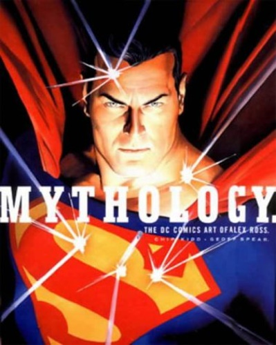 Ross, Alex. - Mythology: The DC Comics Art of Alex Ross.