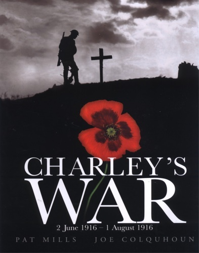 Mills, Pat. Colquhoun, Joe. - Charley's War (Vol. 1) - 2 June 1 August 1916.