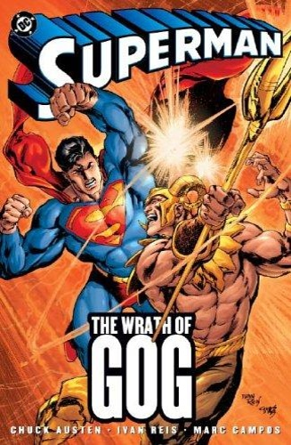 Austen, Chuck. Reia, Ivan, Campos, Marc - Superman: The Wrath of Gog.