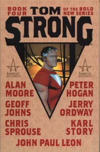 Moore, Alan. Hogan, Peter. Johns, Geoff. - Tom Strong: Book 4.