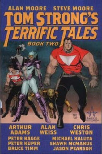 Moore, Alan. Moore, Steve. Adams, Arthur. Timm, Br - Tom Strong's Terrific Tales: Book 2.