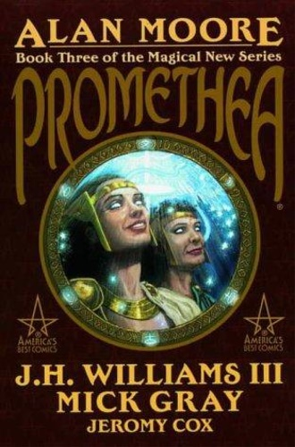 Moore, Alan, Williams III, JH. Gray, Mick. - Promethea: Book 3.