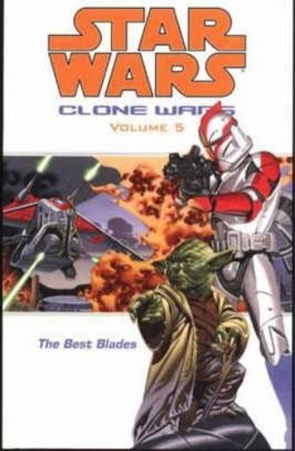 Ostrander, John. Blackman, Haden. Barlow, Jeremy.  - Star Wars - The Clone Wars: Best Blades. Vol. 5.