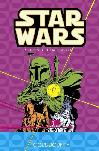 -- - Star Wars: A Long Time Ago...: Fool's Bounty. Vol. 5.