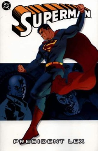 Loeb, Jeph. Kelly, Joe. McGuinness, Ed. - Superman: President Lex. Vol. 5.
