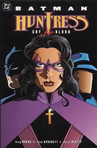 Rucka, Greg. Burchett, Rick. - Batman: Huntress - Cry for Blood.