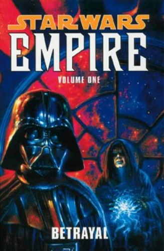 Allie, Scott. Benjamin, Ryan. Arnold, Curtis. - Star Wars - Empire. Vol.1: Betrayal.