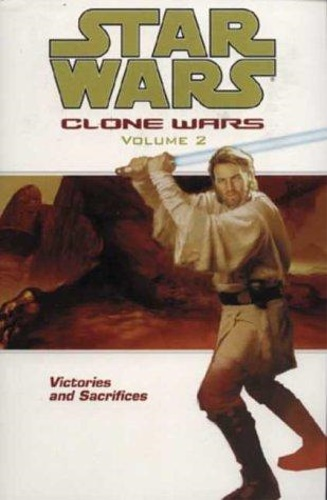 Blackman, Haden. Ostrander, John. Giorello, Tomas. - Star Wars - The Clone Wars: Victories and Sacrifices. Vol. 2.