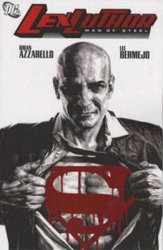 Azzarello, Brian. Bermejo, Lee. - Lex Luthor: Man of Steel.