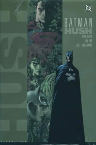 Loeb, Jeph. Lee, Jim. Williams, Scott. - Batman: Vol. 1: Hush.