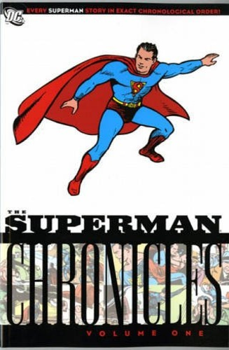 Siegel, Jerry. Shuster, Joe. - Superman Chronicles. Vol. 1