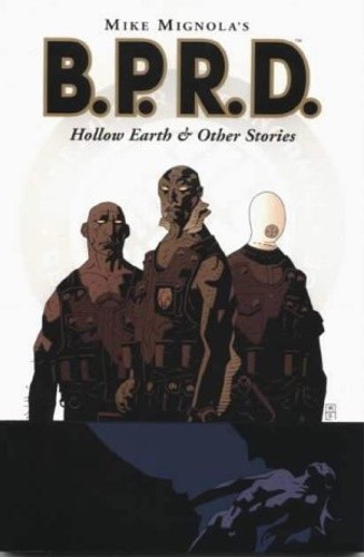 Mignola, Mike. - B.P.R.D. Collection: Hollow Earth and Other Stories.