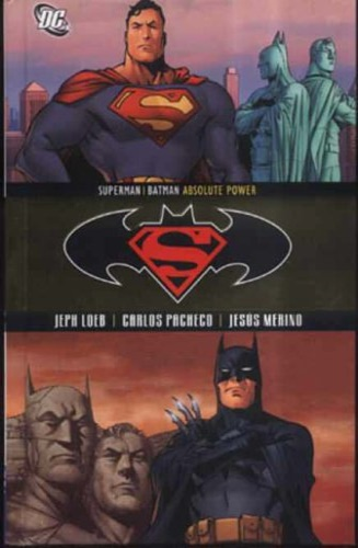 Loeb, Jeph. Pacheco, Carlos. - Superman/Batman: Absolute Power.