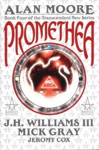 Moore, Alan, Williams III, JH. Gray, Mick. - Promethea: Book 4.