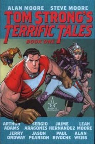 Moore, Alan. Moore, Steve. Adams, Arthur. Aragones - Tom Strong's Terrific Tales: Book 1.