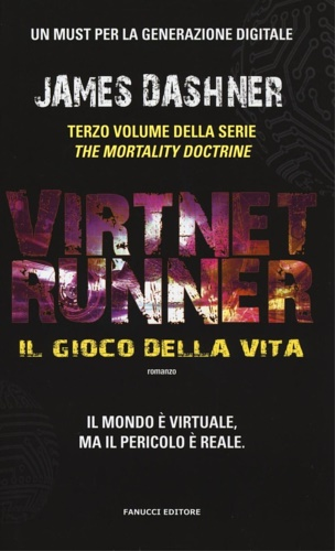 Dashner,James. - Il gioco della vita. Virtnet Runner. The mortality doctrine: 1.