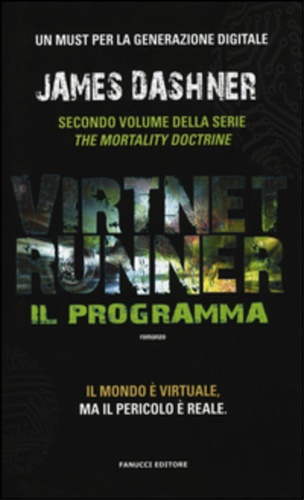 Dashner,James. - Il programma. Virtnet Runner. The mortality doctrine: 2.