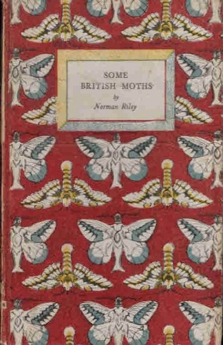 Riley, Norman. - Some British Moths