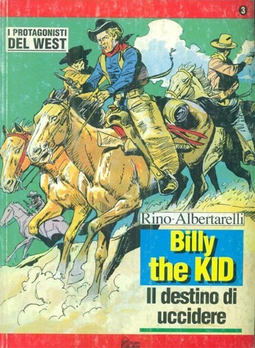 Albertarelli, Rino. - Billy the Kid. Il destino di uccidere.