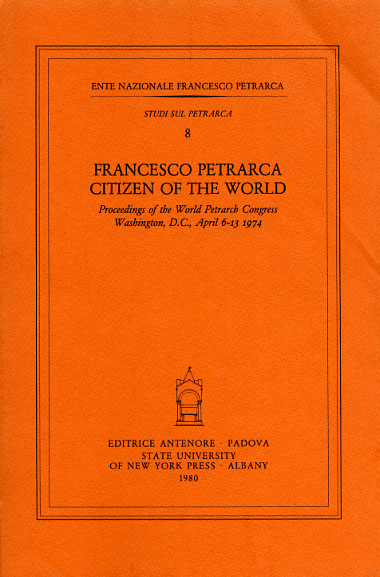 Atti del Congresso: - Francesco Petrarca citizen of the world.