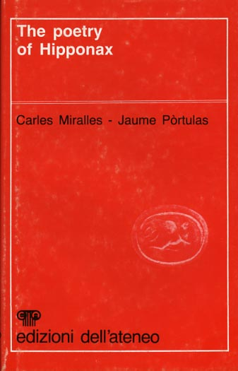 Miralles,Carles. Portulas,Jaume. - The poetry of Hipponax.