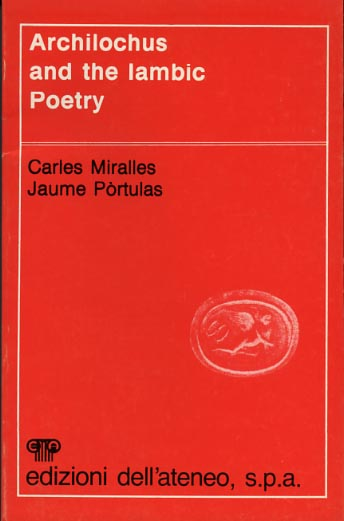 Miralles,Carles. Pòrtulas,Jaume. - Archilochus and the Iambic Poetry.