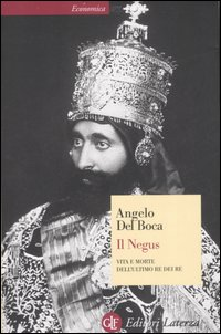 Del Boca,Angelo. - Il Negus. Vita e morte dell'ultimo re dei re.