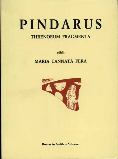 Cannatà Fera,Maria. - Pindarus Threnorum fragmenta.