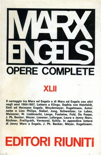 Marx,Karl.-Engels,Friedrich. - Opere complete XLII: Lettere ottobre 1864 -dicembre 1867.